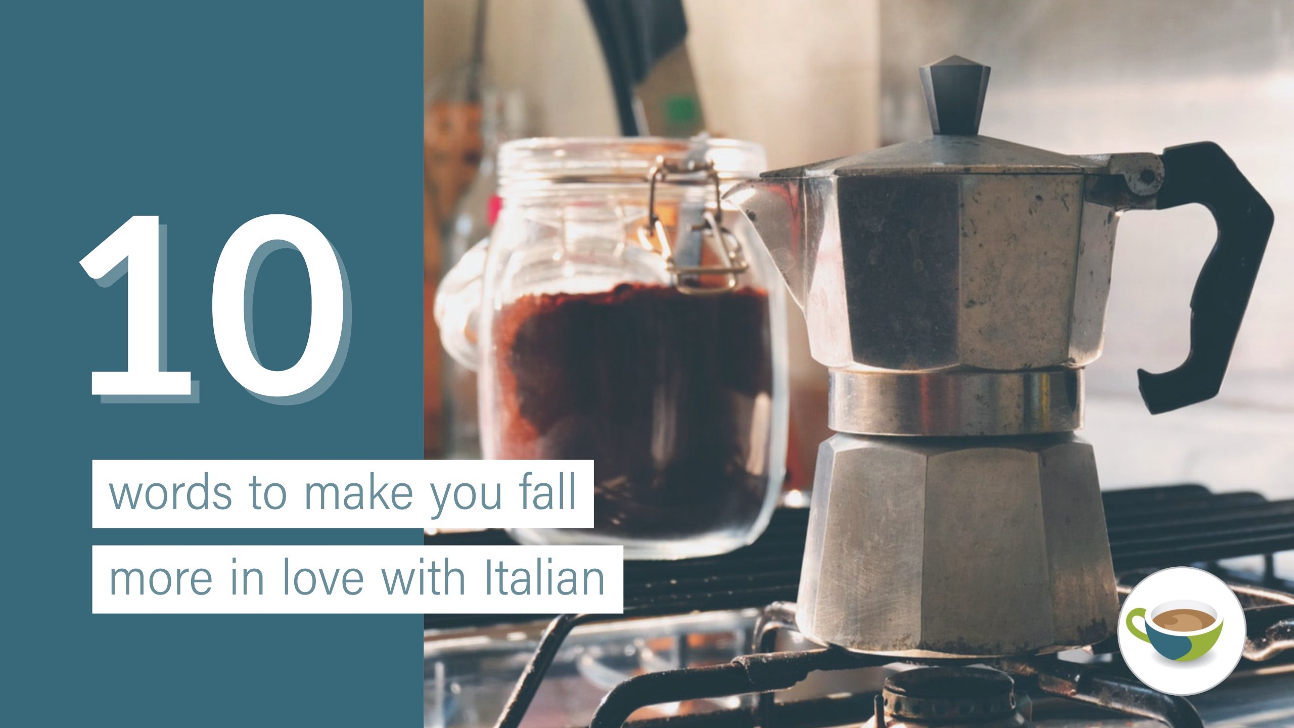 10 Italian words to make you fall more in love with Italian