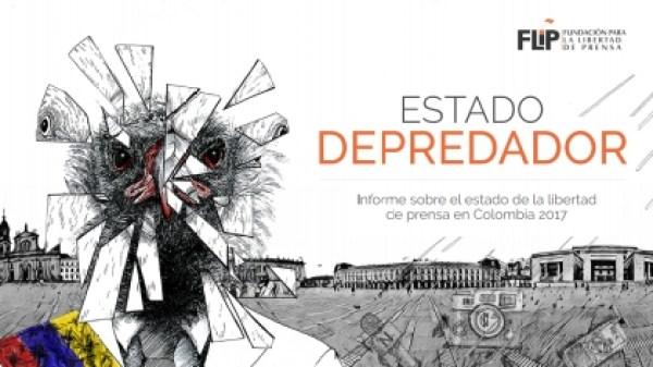 Colombia Informe anual 2017: Un Estado depredador de la libertad de prensa - flip