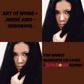 """Art of Noise + Jhené Aiko - OhsoKool: """"The Worst Moments (In Love) (SoulBounce Blend)"""