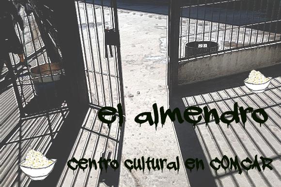"""Hacer comunidad en la cárcel: Centro Cultural """"El Almendro"""" en el COMCAR"""