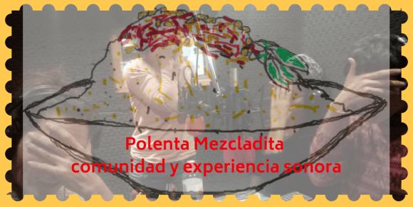 Polenta mezcladita: plato de polenta especial, comunidad y devenir de la palabra