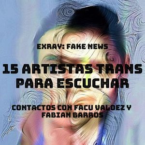 "ExRAY: ""fake news y desinformación"" + 15 artistas trans"