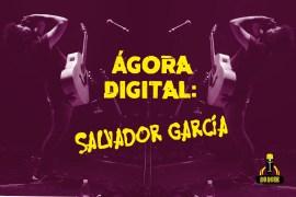Agora digital: Salvador García