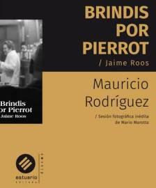 Brindamos por Pierrot junto a Mauricio Rodríguez