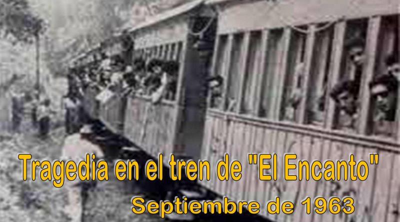 Tragedia en el tren de «El Encanto» Septiembre de 1963
