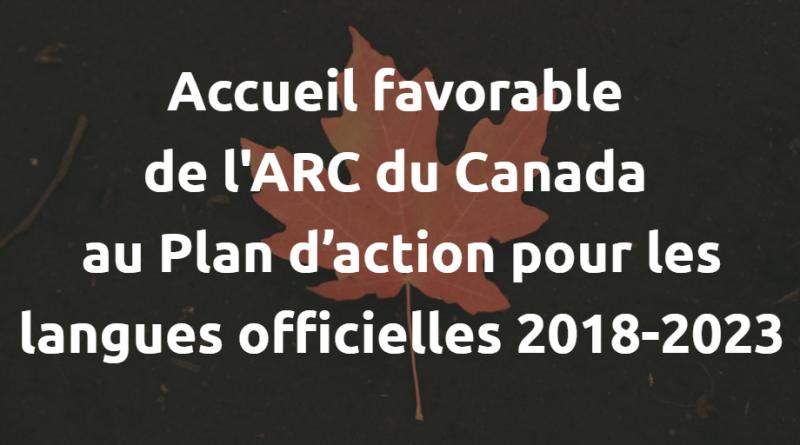 Accueil favorable de l'ARC du Canada au Plan d'action pour les langues officielles 2018-2023