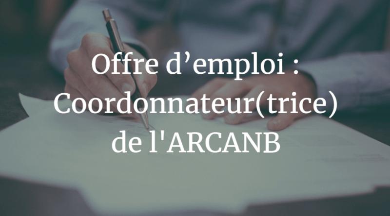 Offre d'emploi : Coordonnateur(trice) de l'ARCANB