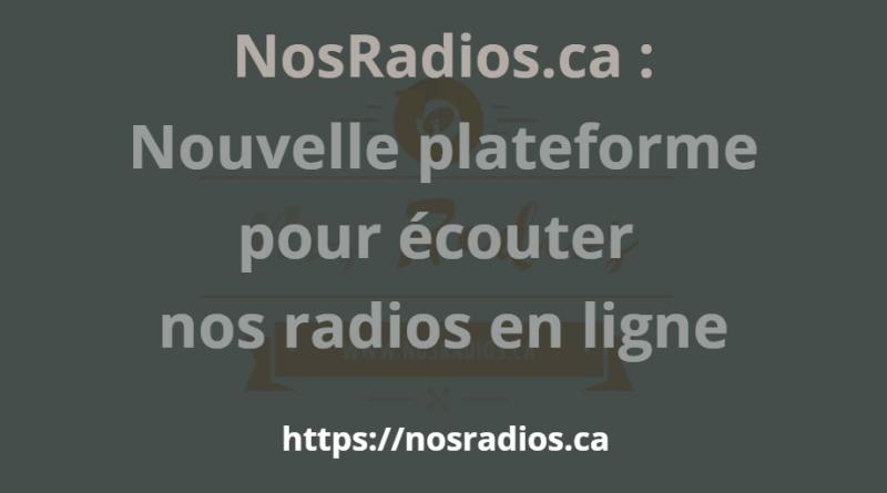 NosRadios.ca : Nouvelle plateforme pour écouter nos radios en ligne