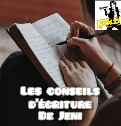 Solo#9 : les conseils ✒ de Jeni