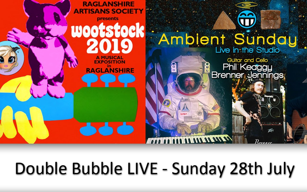Double Bubble LIVE – Sunday 28th July from 6 pm