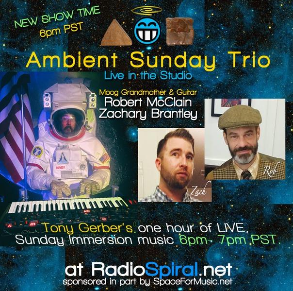 Ambient Sunday Trio 6pm PST Tonight – R McClain/Z Brantley