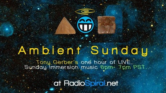 Ambient Sunday with Tony Gerber @ 6 pm