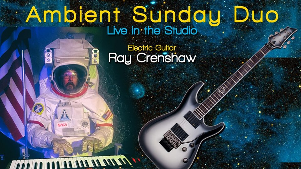 Ambient Sunday Duo – Cypress and Ray Crenshaw, 6 pm, PST.