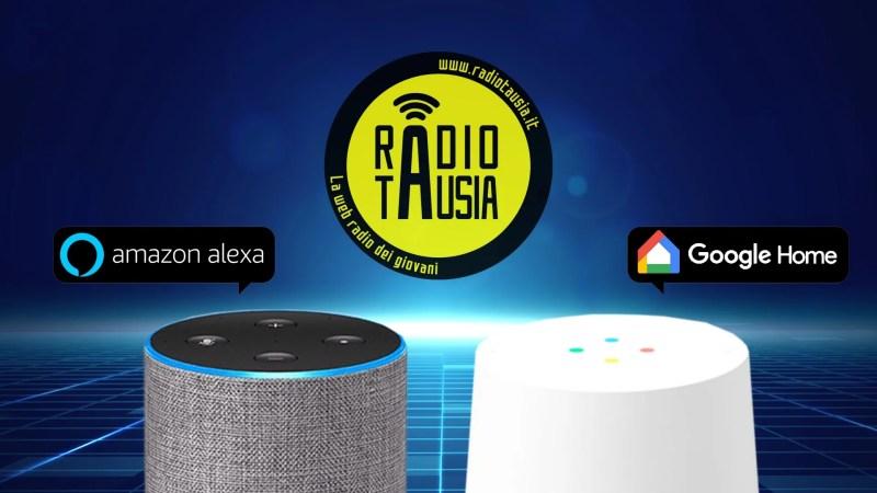Radio Tausia si ascolt da Alexa e Google Home