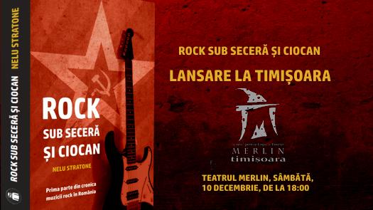 """Lansare Carte Nelu Stratone """"Rock sub seceră și ciocan"""", Timișoara, 10 decembrie"""