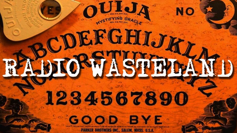 Radio Wasteland #04 Ouija Boards