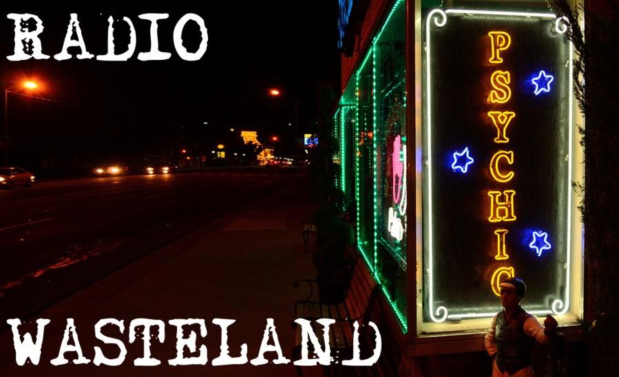 Radio Wasteland #06 Psychic Medium Suzanne Freed