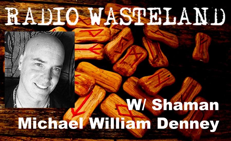 Shamanism and Mysticism w/ Shaman Michael William Denney