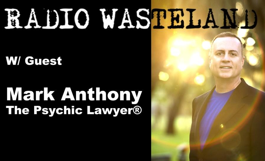Radio Wasteland #27 w/ Mark Anthony the Psychic Lawyer