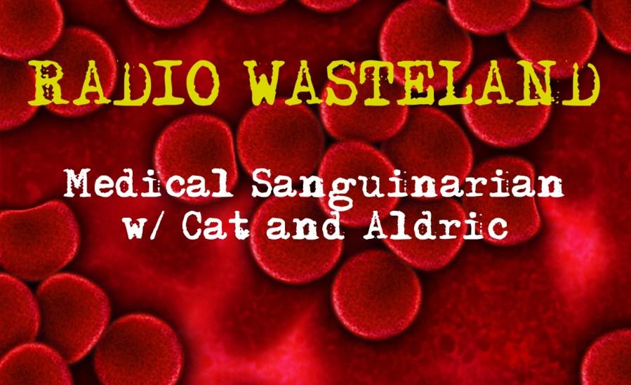 Medical Sanguinarian Vampires with Aldric & Cat