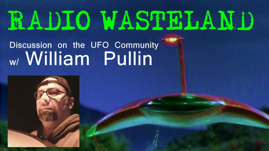 The UFO Community with Guest William Pullin