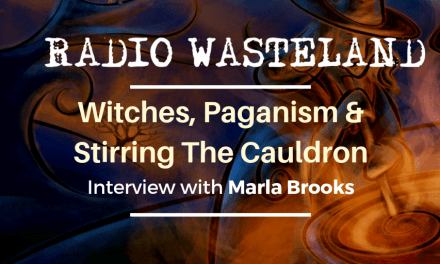 Witches, Paganism & Stirring The Cauldron w/ Marla Brooks