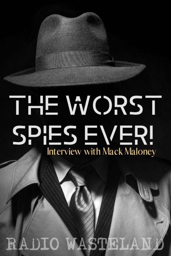 The Worst Spies Ever! Mack Maloney Interview