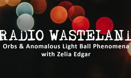 Orbs & Anomalous Light Ball Phenomena with Zelia Edgar