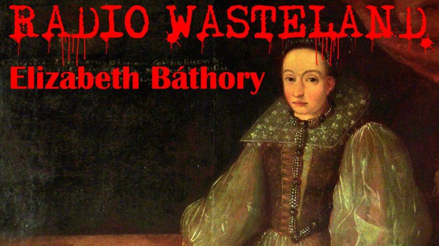 Who was the Blood Countess: Elizabeth Báthory