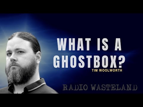 What is a Ghostbox?:Tim Woolworth ITC Specialist