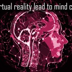 Could virtual reality lead to mind control