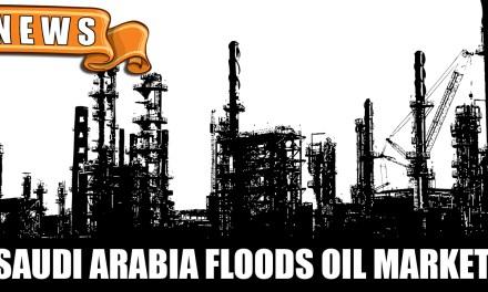 Saudi Arabia Floods the Oil Market