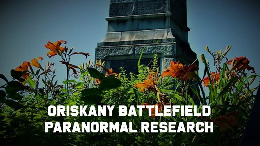 Oriskany Battlefield: Paranormal Research with Ghost Hunters Extraordinaire