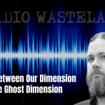 Tim Woolworth: Will We Travel Between Our Dimension and the Ghost Dimension?
