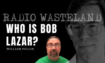 Who is Bob Lazar? w/ William Pullin