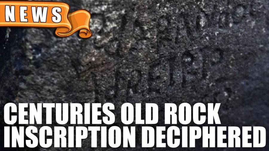 Centuries Old Rock Inscription Deciphered