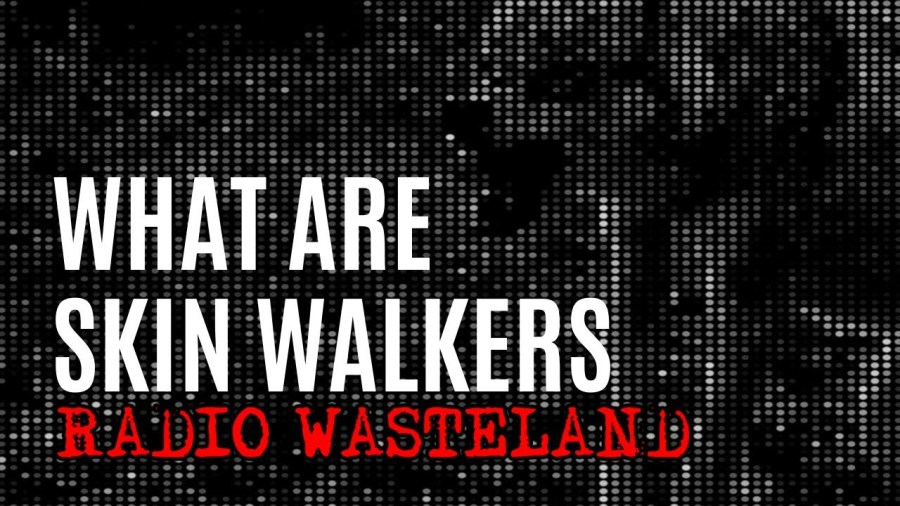 What are Skin-Walkers?