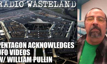 Pentagon Acknowledges UFO Videos w/ William Pullin