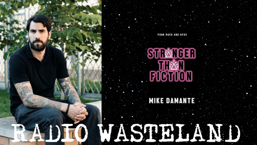 Punk Rock and UFOs: Stranger Than Fiction: Mike Damante