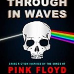 Crime Fiction Inspired by the Songs of Pink Floyd | T. Fox Dunham