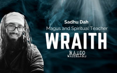 What is a Wraith? & Who is Sadhu Dah?