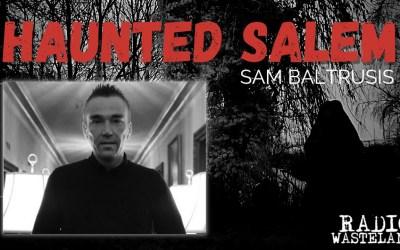 Haunted Salem with Sam Baltrusis