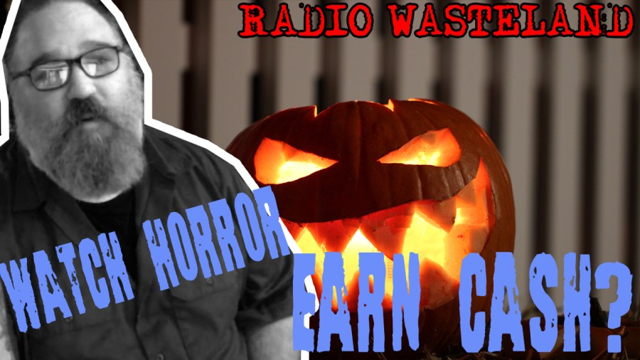 Watching Horror Could Get You Paid, Bro!
