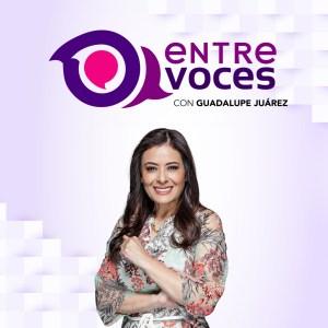 Entre Voces con Guadalupe Juárez