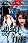 Agent out of Time by Guy Stanton III