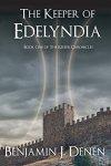 The Keeper of Edelyndia by Benjamin J. Dene