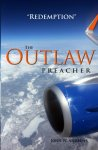 The Outlaw Preacher—Redemption by John Andrews