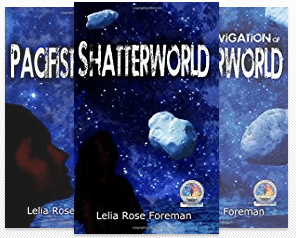 The Shatterworld Trilogy by Lelia Rose Foreman