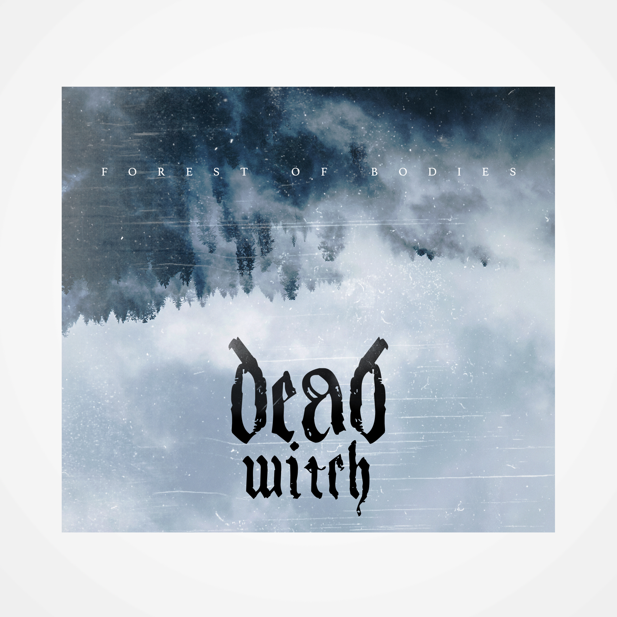 Dead Witch – Forest of Bodies EP