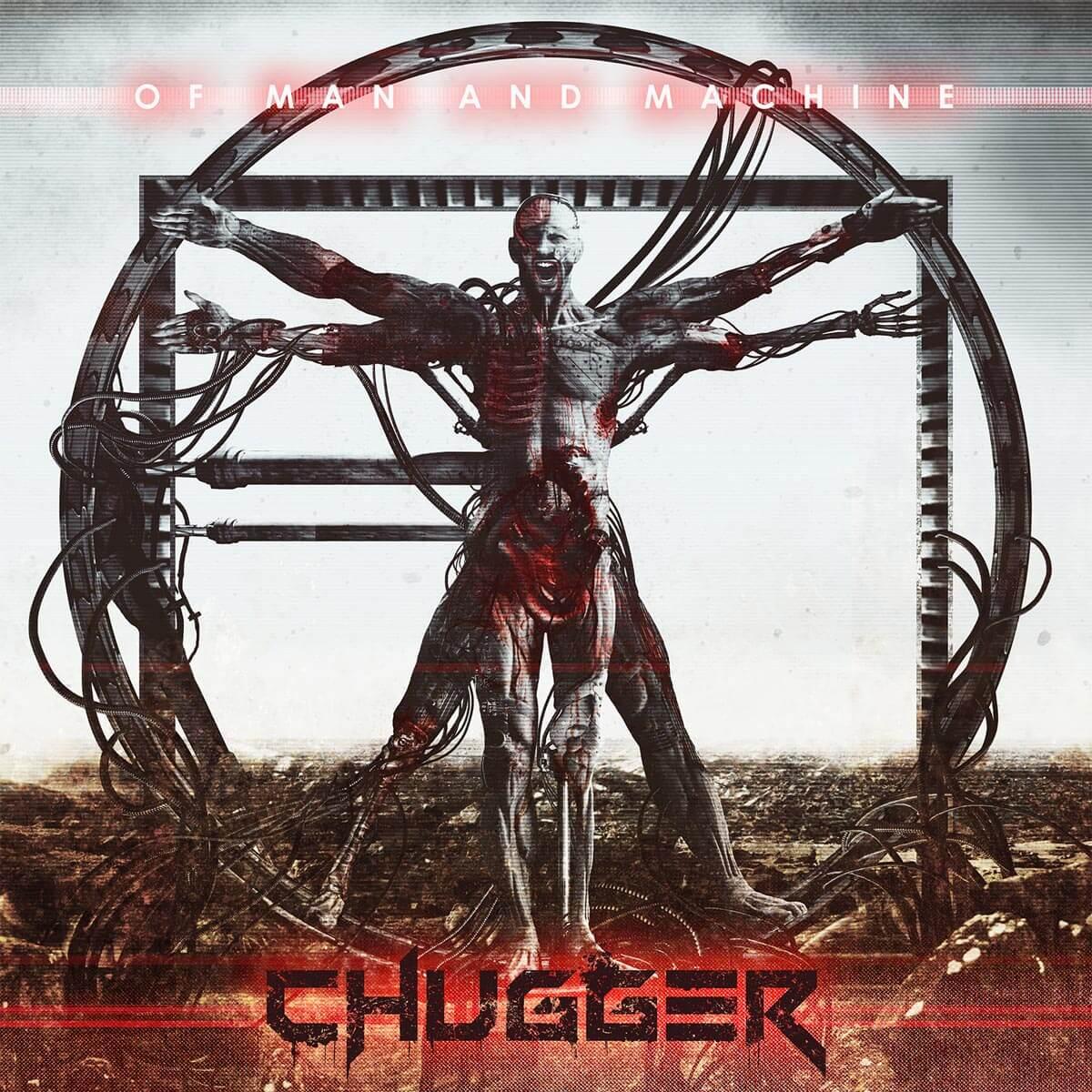 Chugger – Of Man and Machine